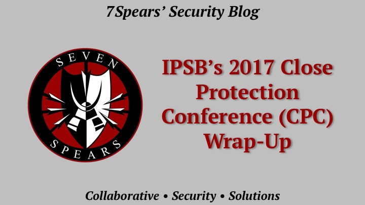 IPSB's 2017 Close Protection Conference Wrap-Up